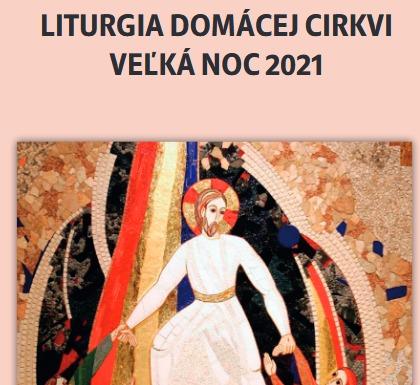 Liturgia domácej cirkvi na veľkonočné trojdnie 2021